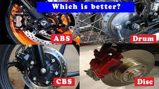 ABS or CBS or Disc or Drum brake- Which is better?