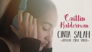 Download Lagu Caitlin Halderman - Cinta Salah (OST Ada Cinta Di SMA) Gratis STAFABAND