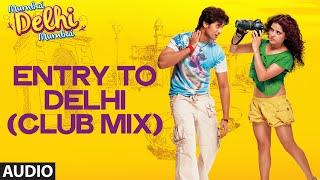 Entry To Delhi (Club Mix) Full AUDIO Song | Mumbai Delhi Mumbai | Amandeep Singh Jolly