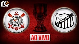 Corinthians x Bragantino - AO VIVO