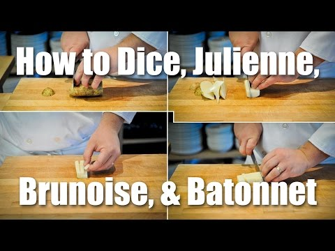 How To Dice, Julienne, Brunoise & Batonnet