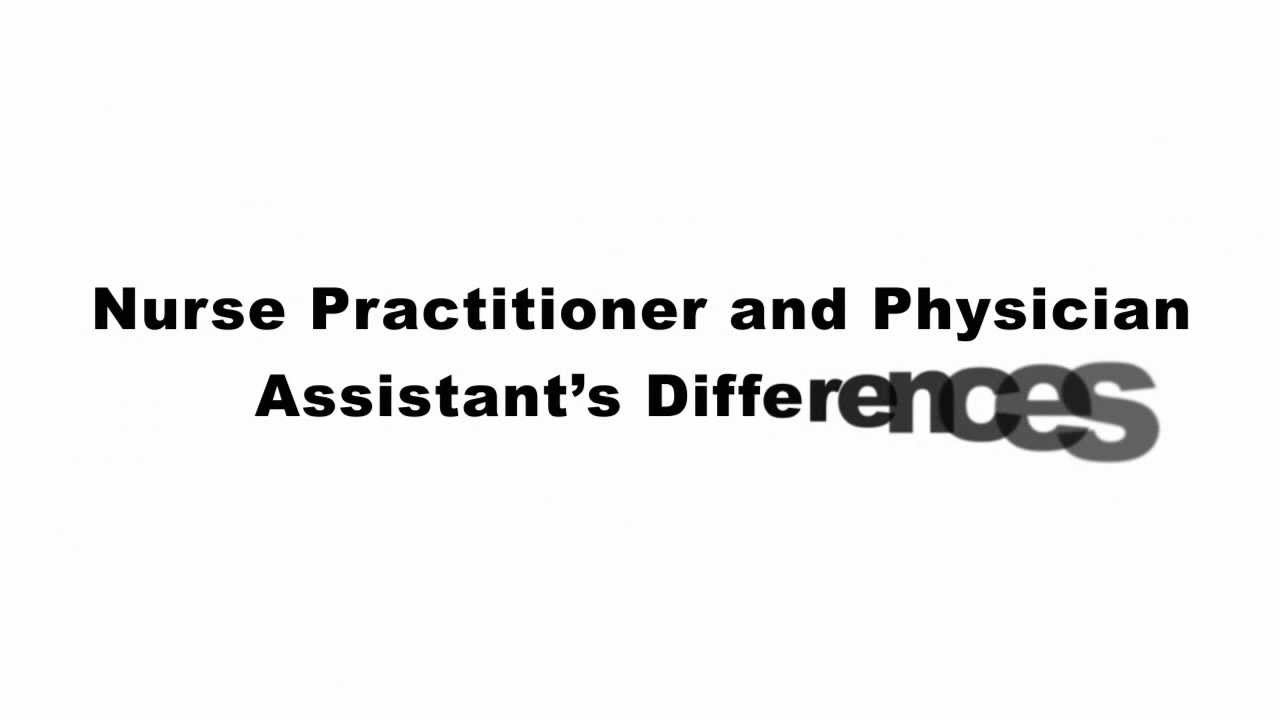 Physician Assistant and Nurse