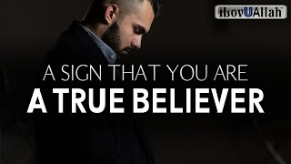 A SIGN THAT YOU ARE A TRUE BELIEVER