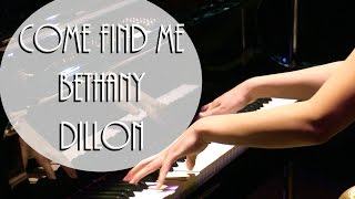 Watch Bethany Dillon Come Find Me video
