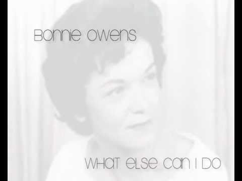 What Else Can I Do - Bonnie Owens