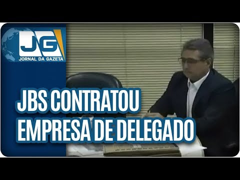 JBS contratou empresa de delegado