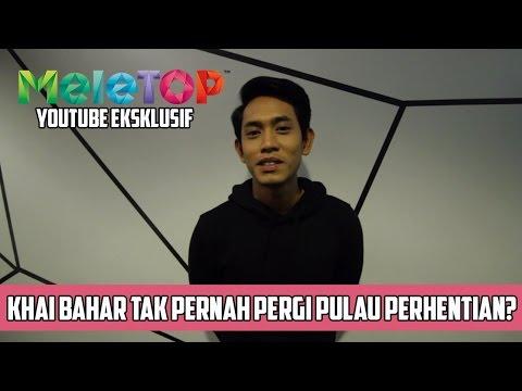download lagu Khai Bahar Tak Pernah Pergi Pulau Perhentian? - MeleTOP Youtube Eksklusif Episod 219 10.1.2017 gratis
