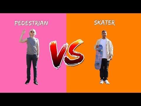 Pedestrian vs Skater