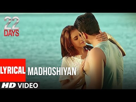 Madhoshiyan Video With Lyrics | 22 Days | Rahul Dev, Shiivam Tiwari, Sophia Singh