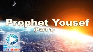 Video: The Story of Prophet Joseph - Shady Al-Suleiman 1/5