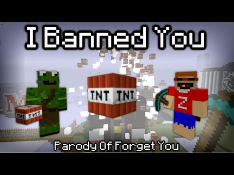 """I Banned You"" - A Minecraft Parody of Forget You By Cee Lo Green"
