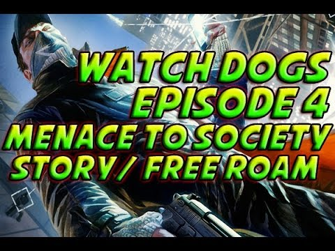 Watch Dogs - Episode 4 - Menace To Society - Story free Roam video
