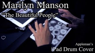 Marilyn Manson - The Beautiful People【 iPad Drum Cover 41 】