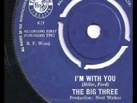 Big Three - Im With You