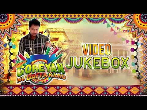 All Songs Goreyan Nu Daffa Karo | Video Jukebox | Amrinder Gill...