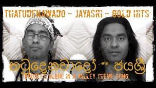 download lagu Thatudenavado - Jayasri Theme Song From Boodee´s Nimnayaka Hudakalawa-alone gratis