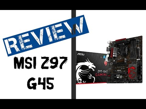MSI Z97-G45 Gaming Review/Unboxing [Review]