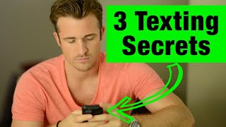 3 Texting Secrets Men Can't Resist - Matthew Hussey, Get The Guy