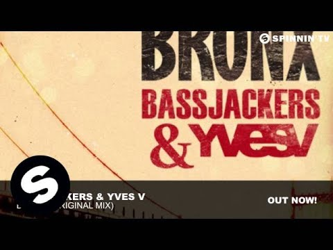 Bassjackers & Yves V - Bronx (Original Mix)