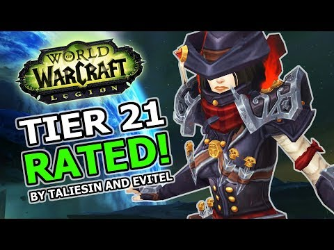 Tier 21 Rated By Taliesin And Evitel : World Of Warcraft Legion Patch 7.3