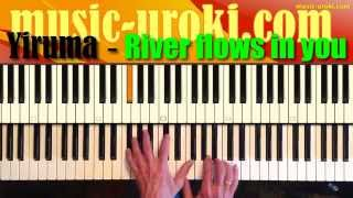 Yiruma - River flows in you. Урок фортепиано (EASY piano tutorial + piano cover + ноты)