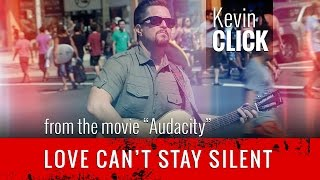 Kevin Click - Love Can't Stay Silent (Audacity Music Video)