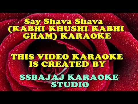 Say Shava Shava with Female and Chorus (KABHI KHUSHI KABHI GHAM) PAID_KARAOKE