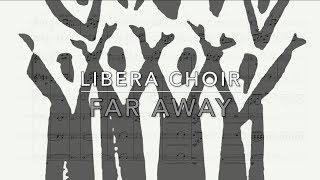 Far Away - Libera Choir (Sheet Music / Partitura)