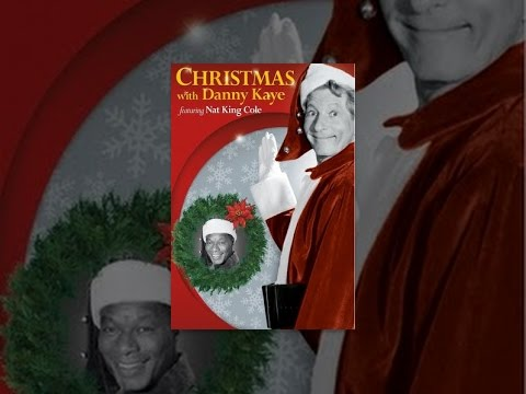 Christmas with Danny Kaye featuring Nat King Cole