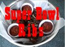 [Super Bowl Ribs] Video