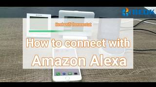Connection between Amazon Alexa echo and Beok WIFI thermostat