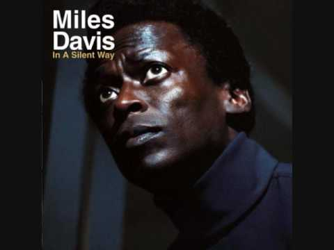 Miles Davis - In a Silent Way/It's About That Time/In a Silent Way (1/3)