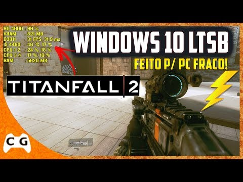 Titanfall 2 Gameplay Intel HD Graphics Teste no Windows 10 LTSB Roda Liso ? #399