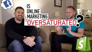 Is Online Marketing Oversaturated? When Should You Get Started?