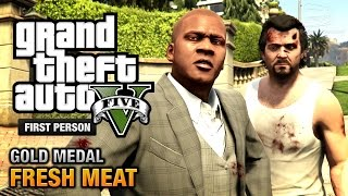 GTA 5 - Mission #59 - Fresh Meat [First Person Gold Medal Guide - PS4]