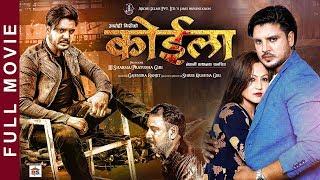 KOILA   New Nepali Movie-2019   Full Movie   Prajwol Giri,Soniya Giri