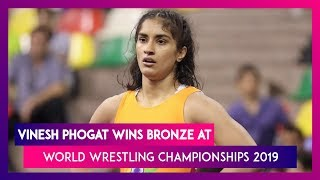 Vinesh Phogat Wins Bronze at World Wrestling Championships 2019, Qualifies For Tokyo Olympics 2020