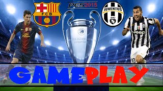 [GAMEPLAY] Simulacion Final Champions! Barcelona VS Juventus [PES 2015]