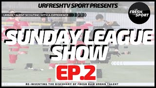 URFRESHTV SPORTS:  SUNDAY LEAGUE SHOW EP2 (GOAL OF THE SEASON)