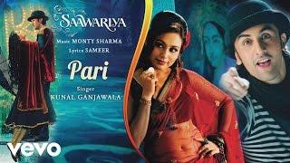 Pari - Official Audio Song | Saawariya | Kunal Ganjawala | Ranbir Kapoor