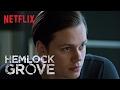 Hemlock Grove   The Final Chapter   Official Trailer [HD]   Netflix