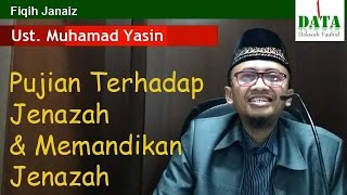 Ust. Muhammad Yasin - Fiqih Janaiz # Memandikan Jenazah (2017-01-04)