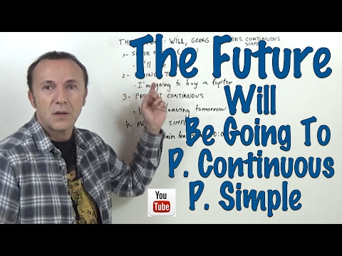 INGLÉS. THE FUTURE. Will, Going To, P. Continuous, P. Simple