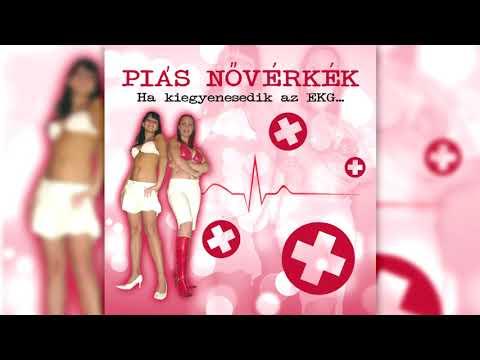 Piás Nővérkék - Ha kiegyenesedik az EKG...