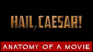 Hail, Caesar! (Coen Brothers) Review | Anatomy of a Movie