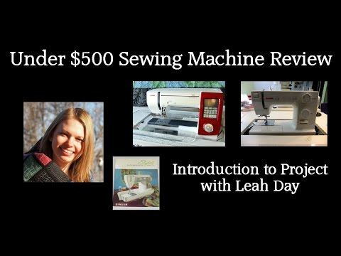 Under $500 Sewing Machine Review Introduction