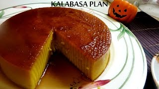 Kalabasa Plan or Pumpkin Pudding by Luweeh's Tagalog Kitchen
