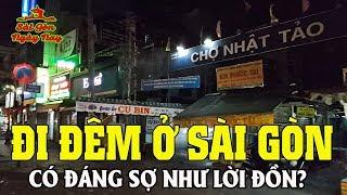 """Bà con Việt Kiều về Sài Gòn đi chơi Đêm có """"đáng sợ"""" như lời đồn không?"""