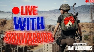 Sikhwarrior 🍗 Short Stream to end the tiring day ! 🍗 PUBG LIVE