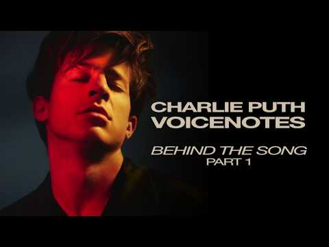 "Charlie Puth ""Voicenotes"" Behind The Song – Part 1"